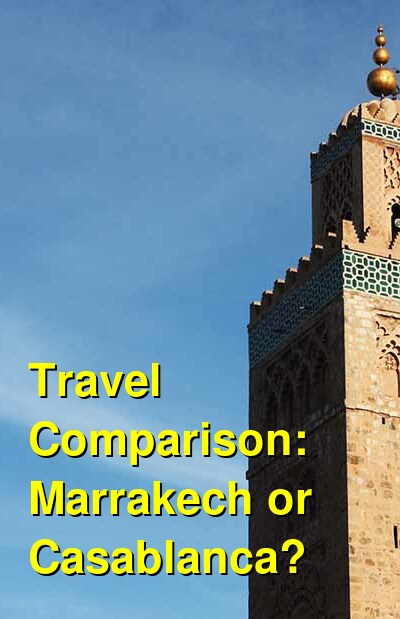 Marrakech vs. Casablanca Travel Comparison