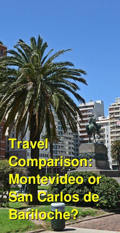 Montevideo vs. San Carlos de Bariloche Travel Comparison