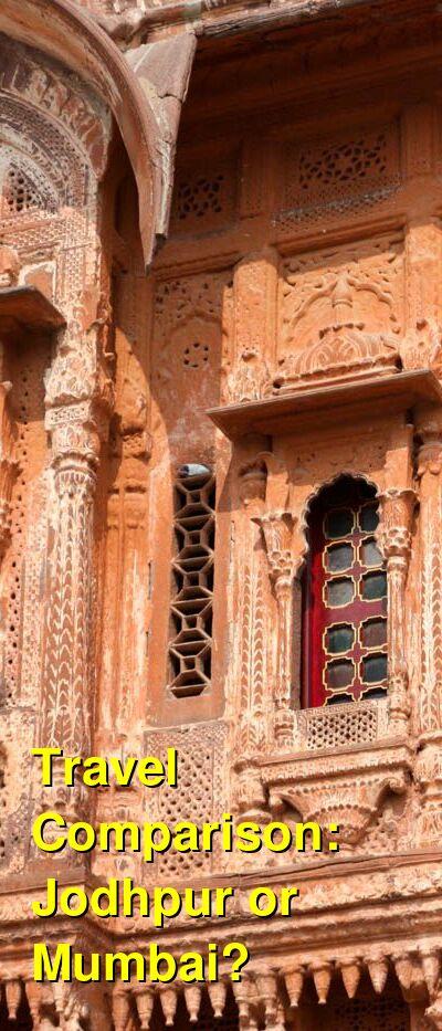 Jodhpur vs. Mumbai Travel Comparison