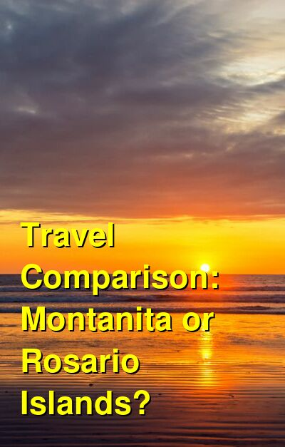 Montanita vs. Rosario Islands Travel Comparison