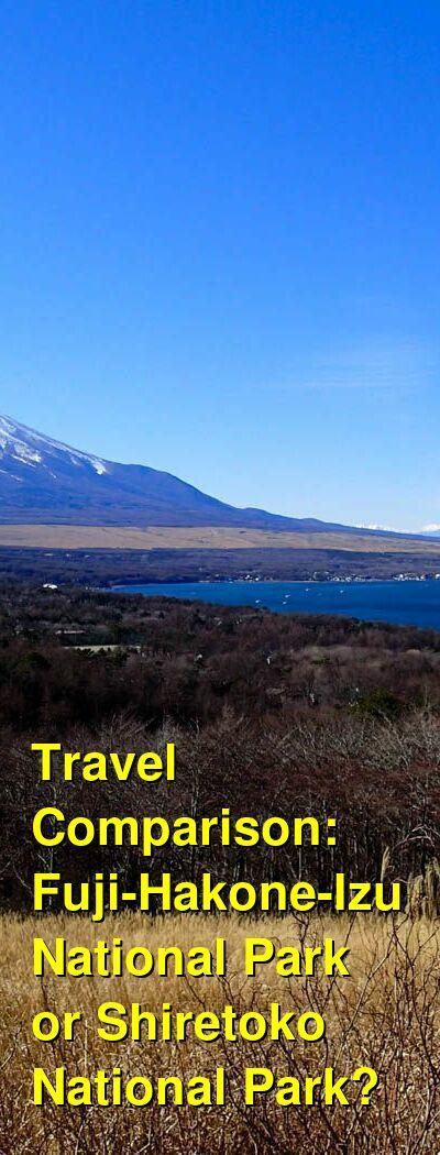 Fuji-Hakone-Izu National Park vs. Shiretoko National Park Travel Comparison