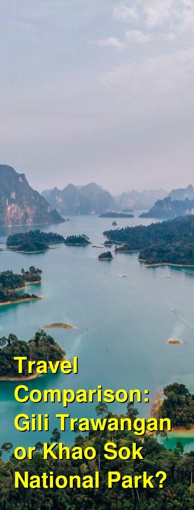 Gili Trawangan vs. Khao Sok National Park Travel Comparison