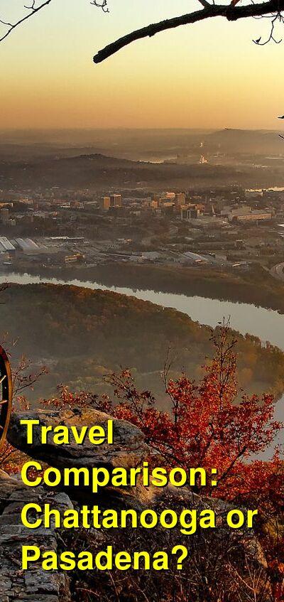 Chattanooga vs. Pasadena Travel Comparison
