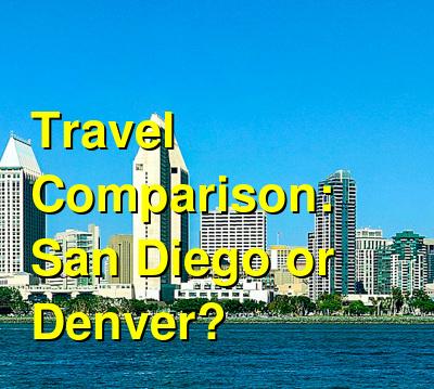 San Diego vs. Denver Travel Comparison