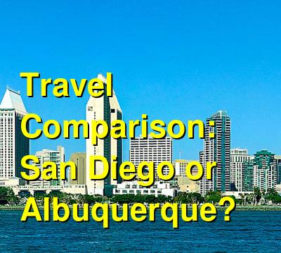 San Diego vs. Albuquerque Travel Comparison