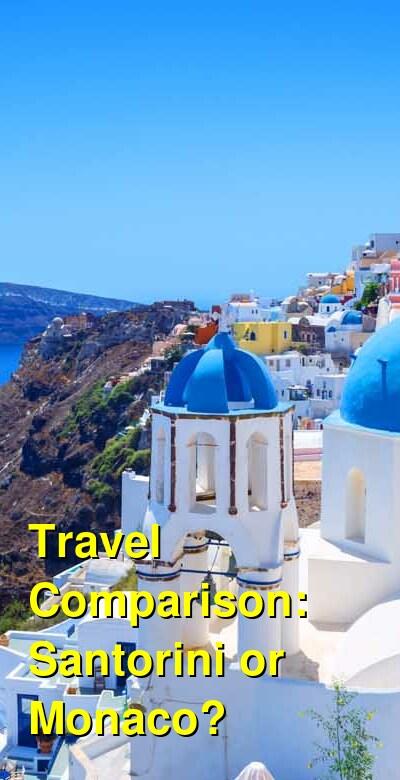 Santorini vs. Monaco Travel Comparison