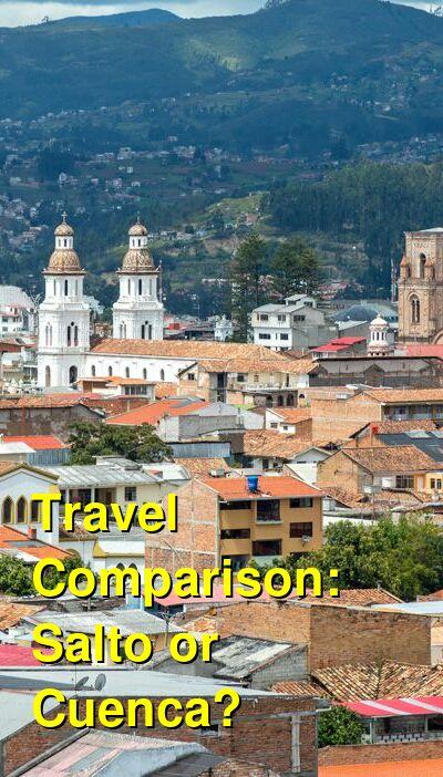 Salto vs. Cuenca Travel Comparison