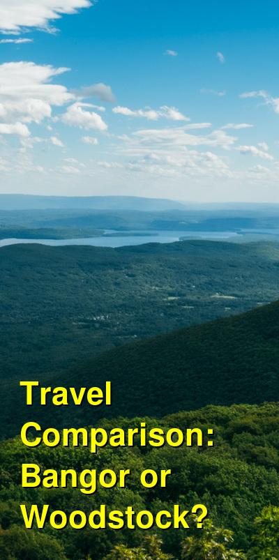 Bangor vs. Woodstock Travel Comparison