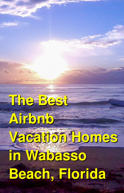 The Best Airbnb Vacation Homes in Wabasso Beach, Florida | Budget Your Trip