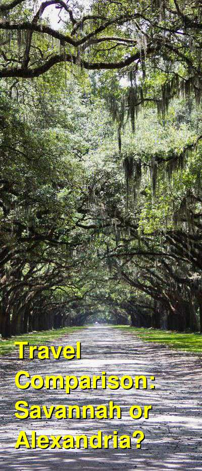 Savannah vs. Alexandria Travel Comparison
