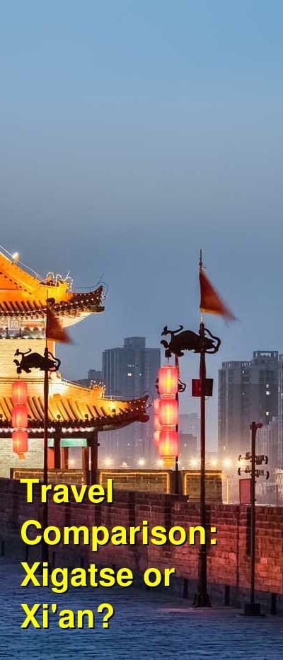 Xigatse vs. Xi'an Travel Comparison