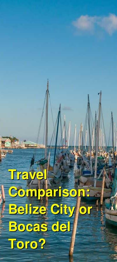 Belize City vs. Bocas del Toro Travel Comparison