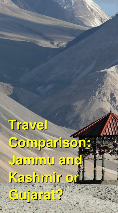 Jammu and Kashmir vs. Gujarat Travel Comparison