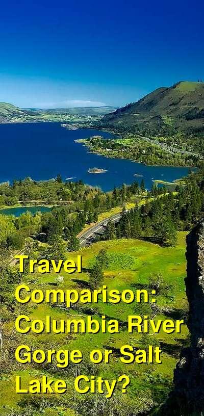 Columbia River Gorge vs. Salt Lake City Travel Comparison