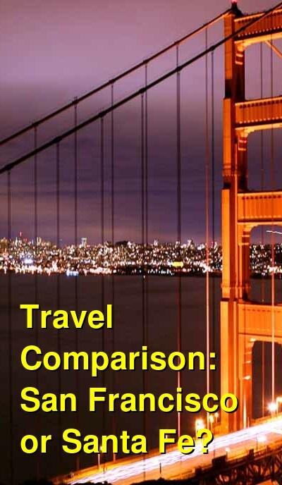 San Francisco vs. Santa Fe Travel Comparison