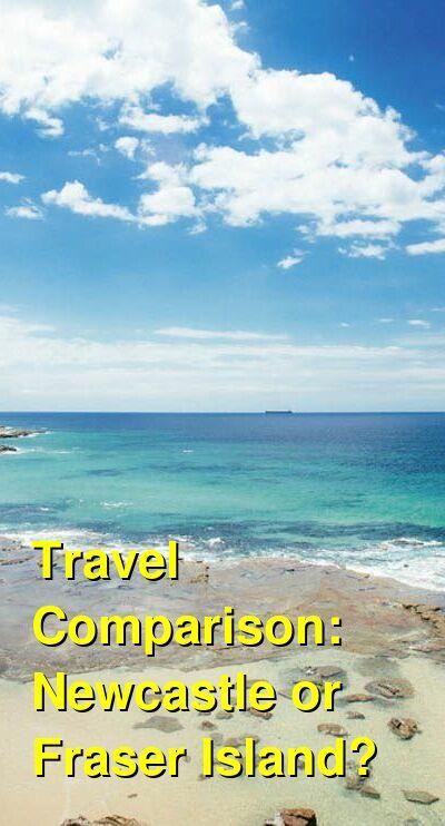 Newcastle vs. Fraser Island Travel Comparison