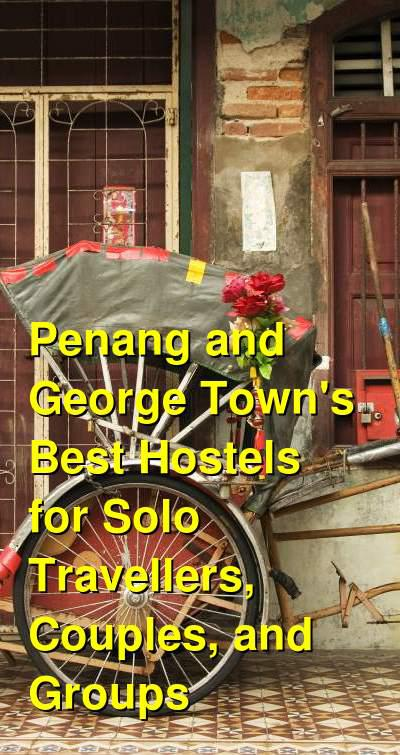 Penang and George Town's Best Hostels for Solo Travellers, Couples, and Groups | Budget Your Trip