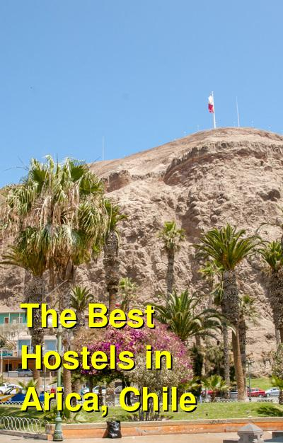 The Best Hostels in Arica, Chile | Budget Your Trip