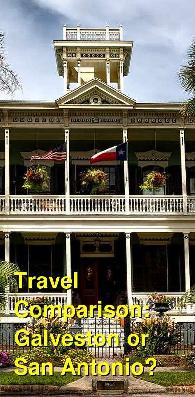 Galveston vs. San Antonio Travel Comparison