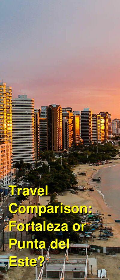 Fortaleza vs. Punta del Este Travel Comparison