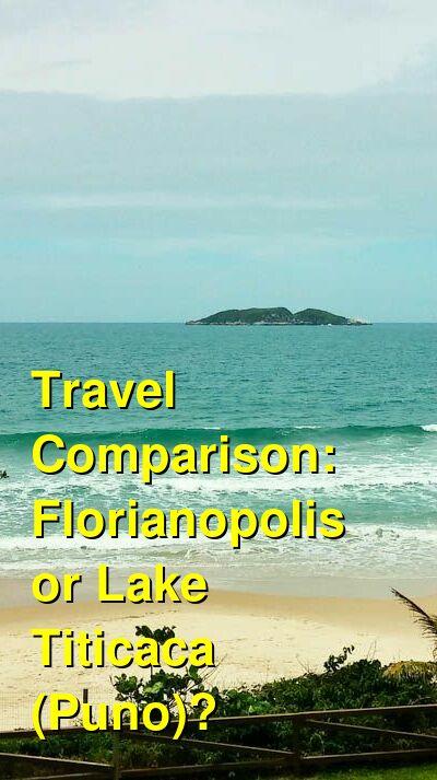 Florianopolis vs. Lake Titicaca (Puno) Travel Comparison