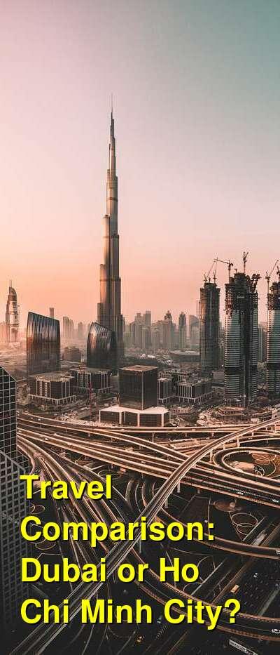 Dubai vs. Ho Chi Minh City Travel Comparison