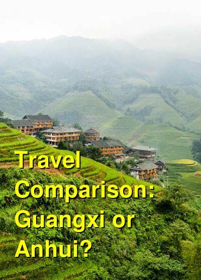 Guangxi vs. Anhui Travel Comparison