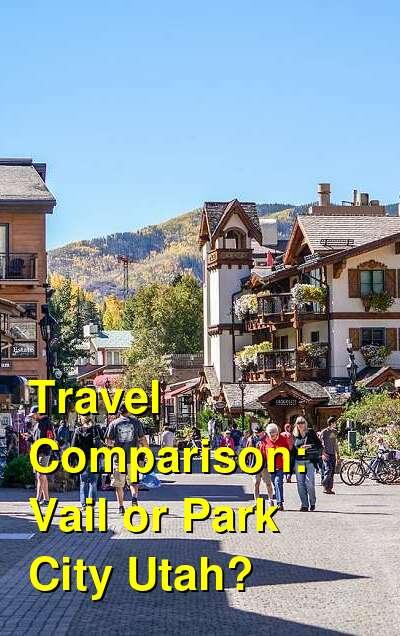 Vail vs. Park City Utah Travel Comparison