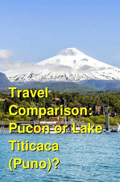 Pucon vs. Lake Titicaca (Puno) Travel Comparison
