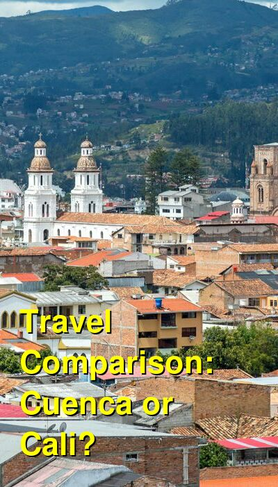 Cuenca vs. Cali Travel Comparison