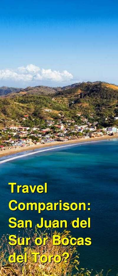 San Juan del Sur vs. Bocas del Toro Travel Comparison
