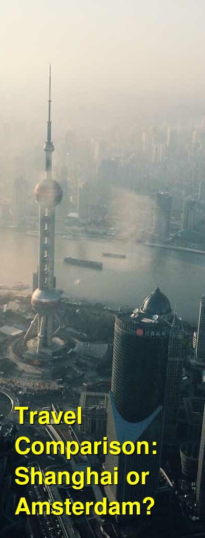 Shanghai vs. Amsterdam Travel Comparison