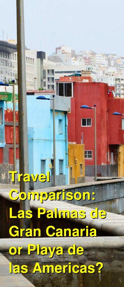 Las Palmas de Gran Canaria vs. Playa de las Americas Travel Comparison