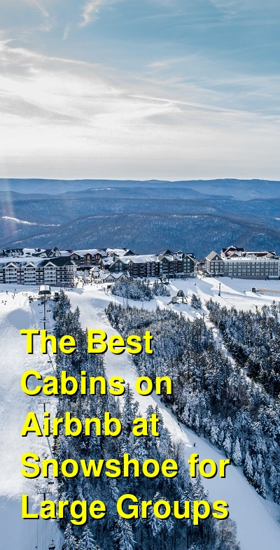 The Best Cabins on Airbnb at Snowshoe for Large Groups | Budget Your Trip