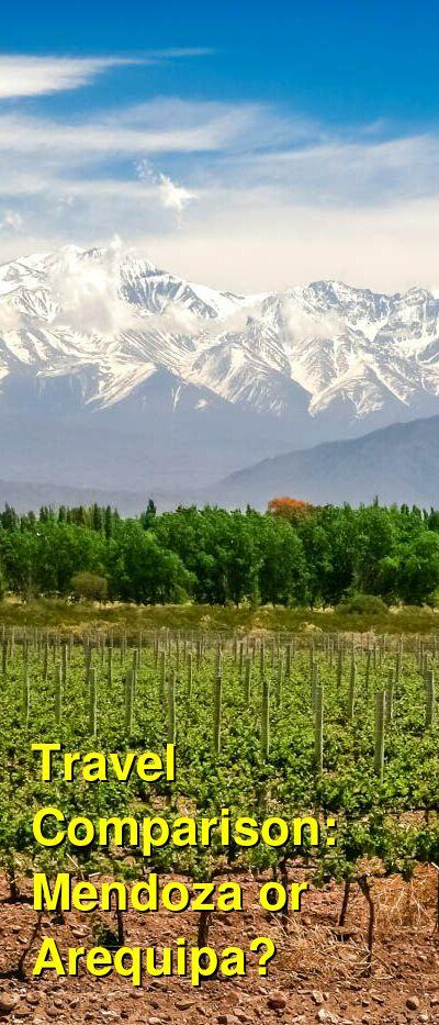 Mendoza vs. Arequipa Travel Comparison