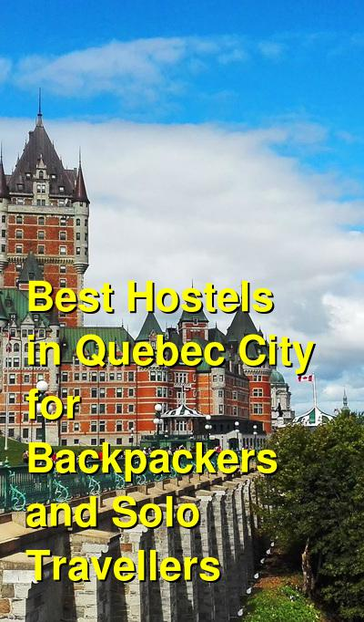 Best Hostels in Quebec City for Backpackers and Solo Travellers | Budget Your Trip