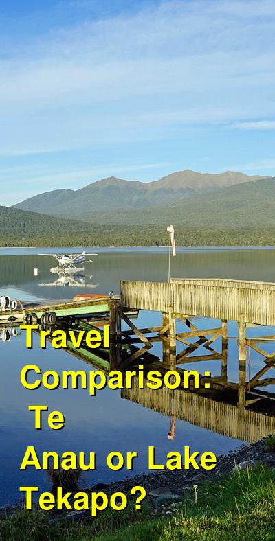 Te Anau vs. Lake Tekapo Travel Comparison