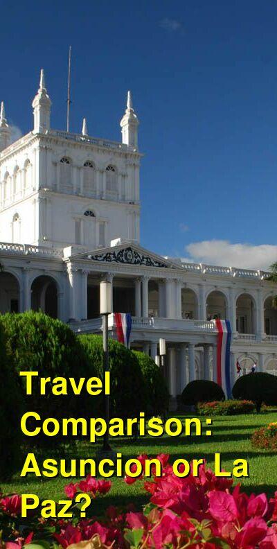 Asuncion vs. La Paz Travel Comparison