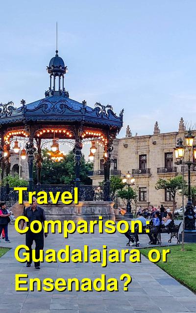 Guadalajara vs. Ensenada Travel Comparison