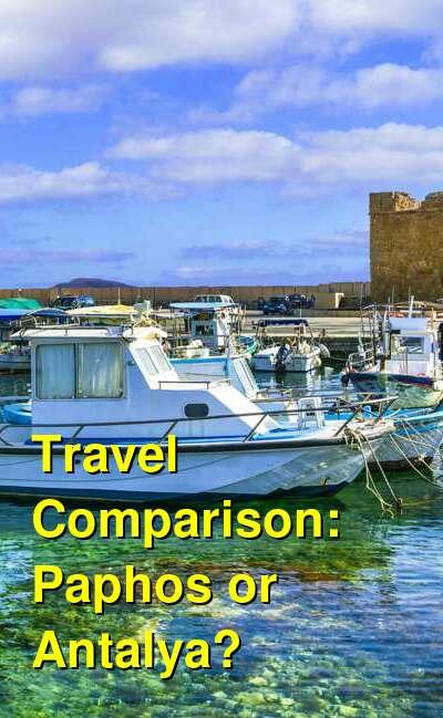 Paphos vs. Antalya Travel Comparison