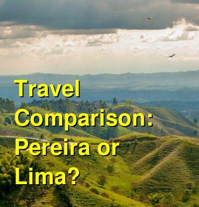 Pereira vs. Lima Travel Comparison