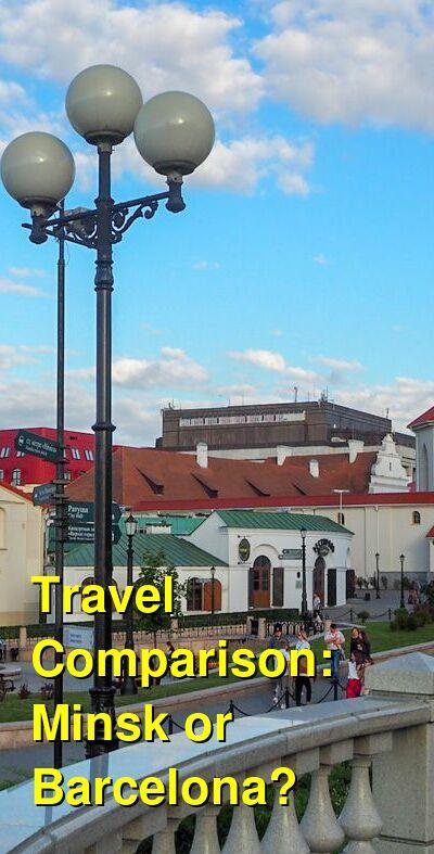 Minsk vs. Barcelona Travel Comparison