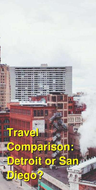 Detroit vs. San Diego Travel Comparison