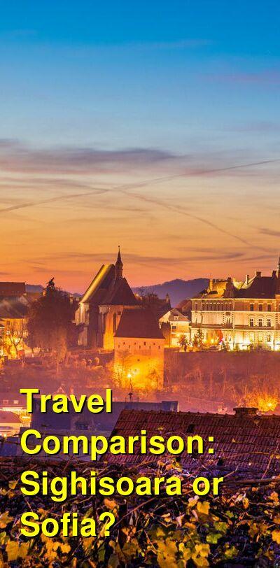 Sighisoara vs. Sofia Travel Comparison