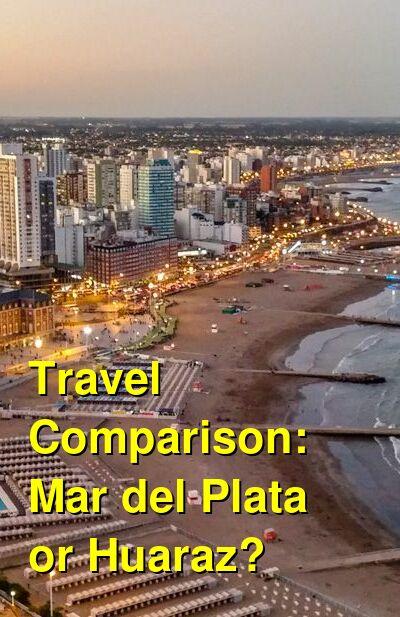 Mar del Plata vs. Huaraz Travel Comparison