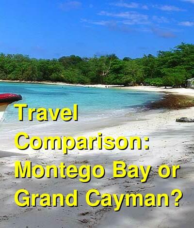 Montego Bay vs. Grand Cayman Travel Comparison
