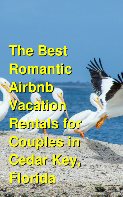The Best Romantic Airbnb Vacation Rentals for Couples in Cedar Key, Florida | Budget Your Trip