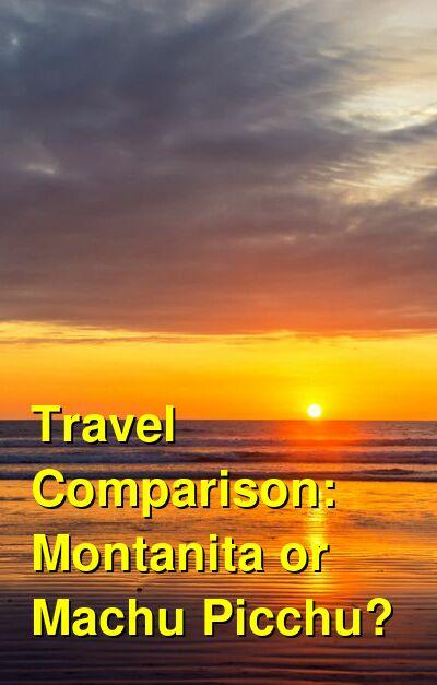 Montanita vs. Machu Picchu Travel Comparison