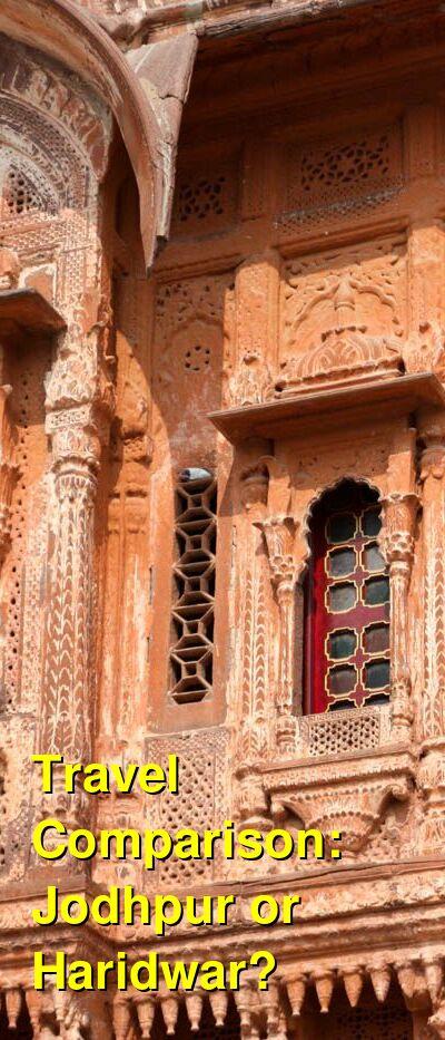 Jodhpur vs. Haridwar Travel Comparison