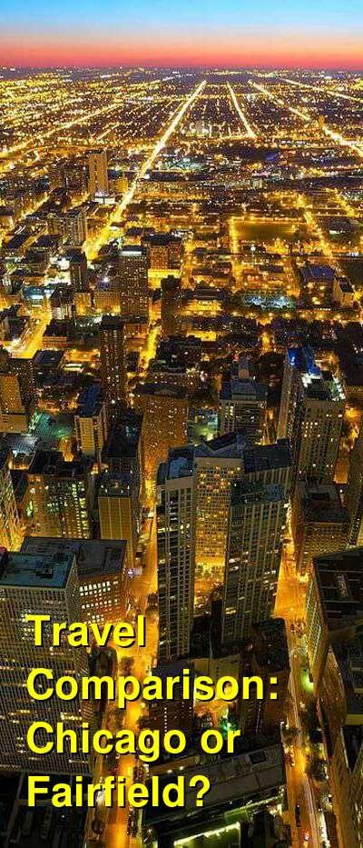 Chicago vs. Fairfield Travel Comparison